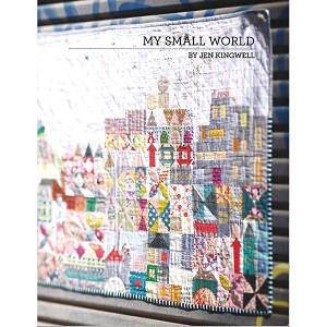 My Small World Quilt Pattern Booklet by Jen Kingwell