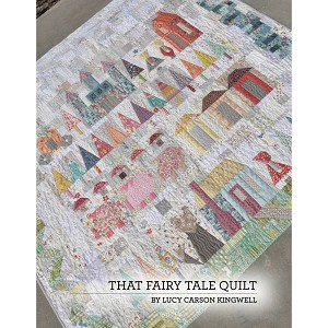 That Fairy Tale Quilt Pattern Booklet by Lucy Carson Kingwell
